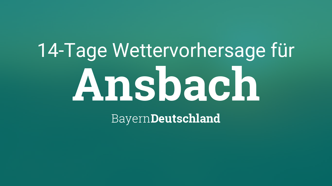 14 Tage Wetter Fur Ansbach Bayern Deutschland