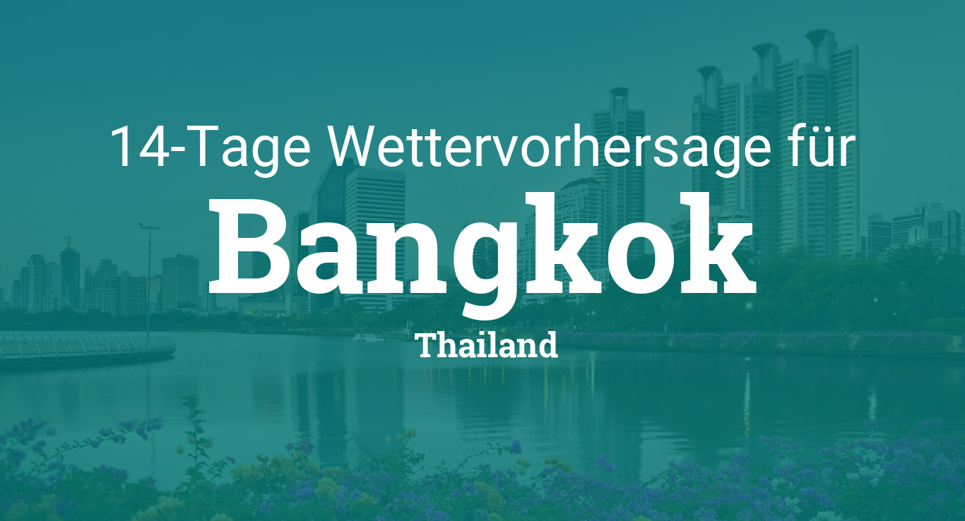 Wetter Thailand 14 Tage