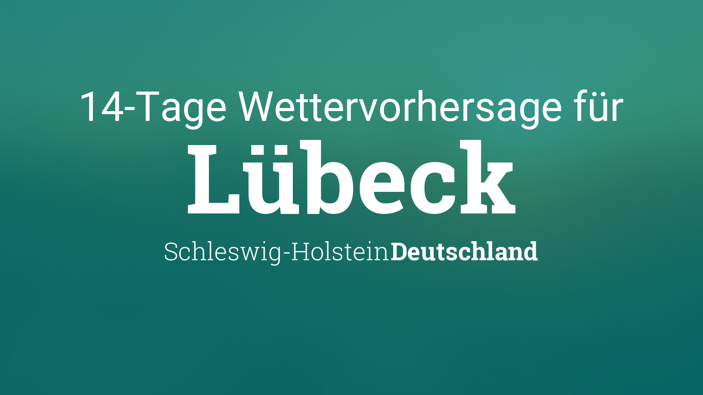 Wetter 14 Tage LГјbeck
