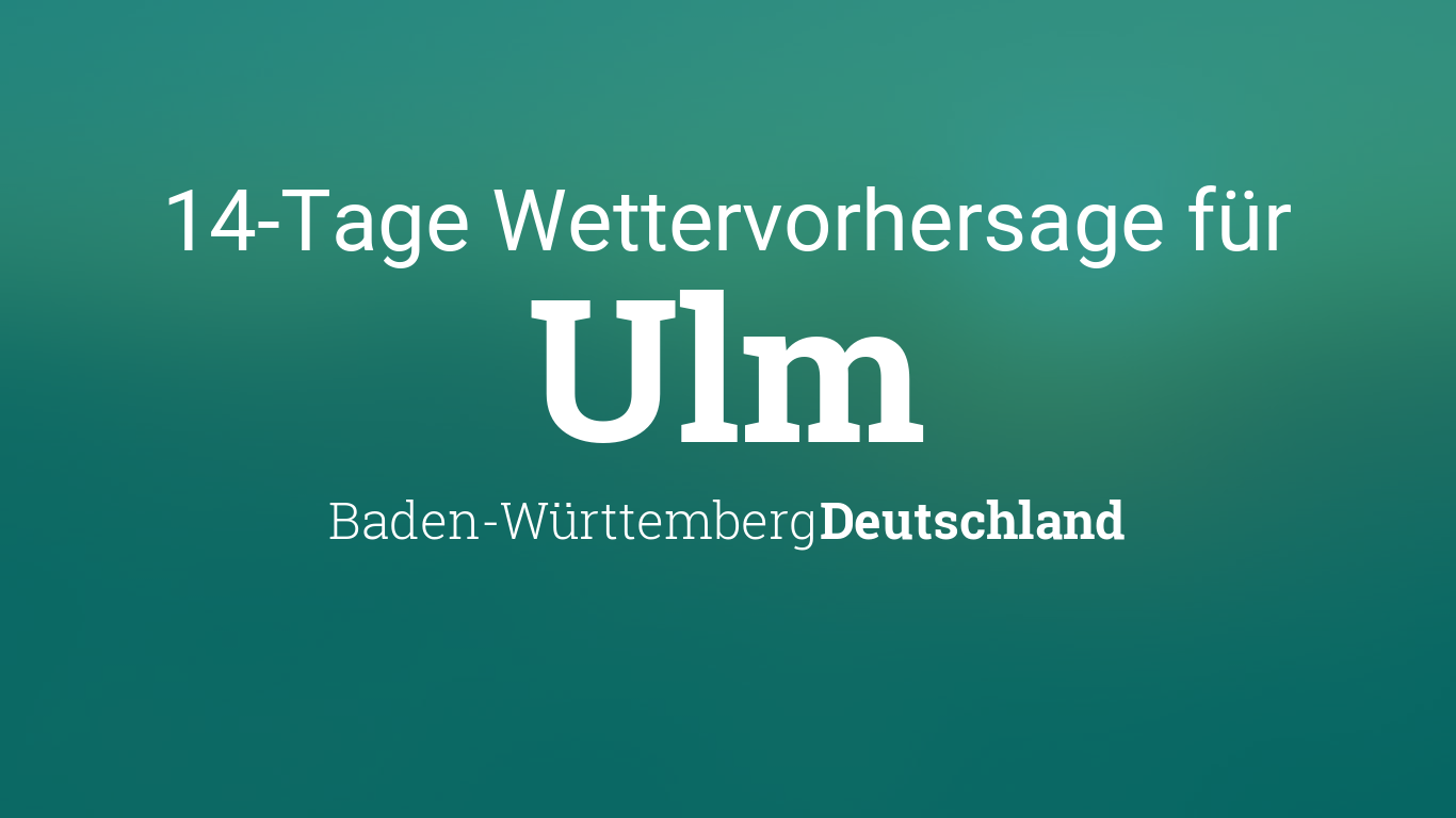 Wetter 14 Tage Ulm