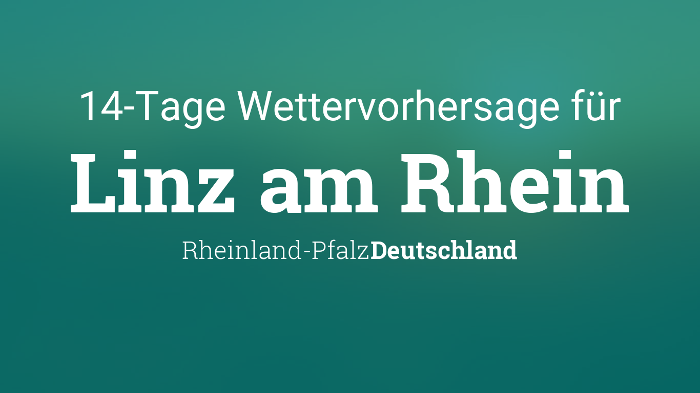 Wetter Linz Am Rhein 14 Tage