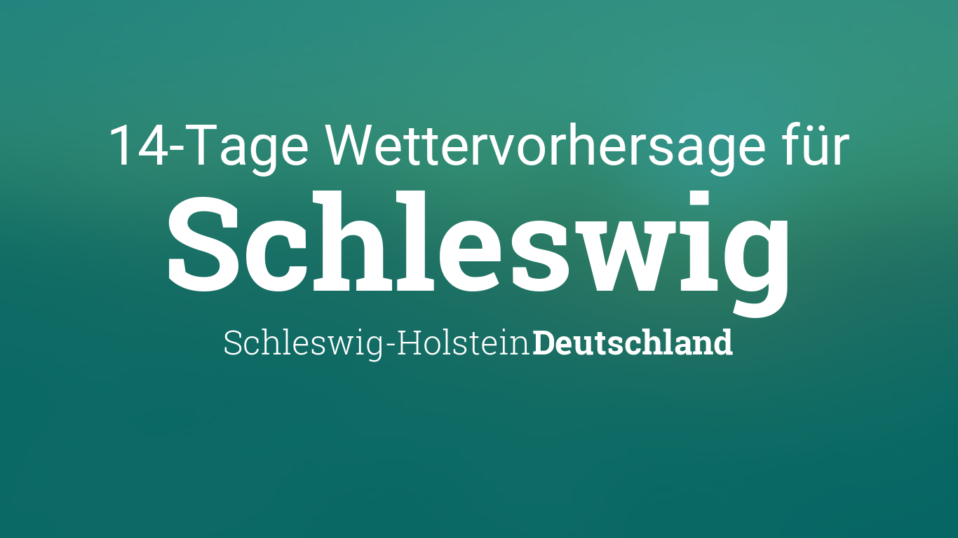 Wetter Schleswig 14 Tage