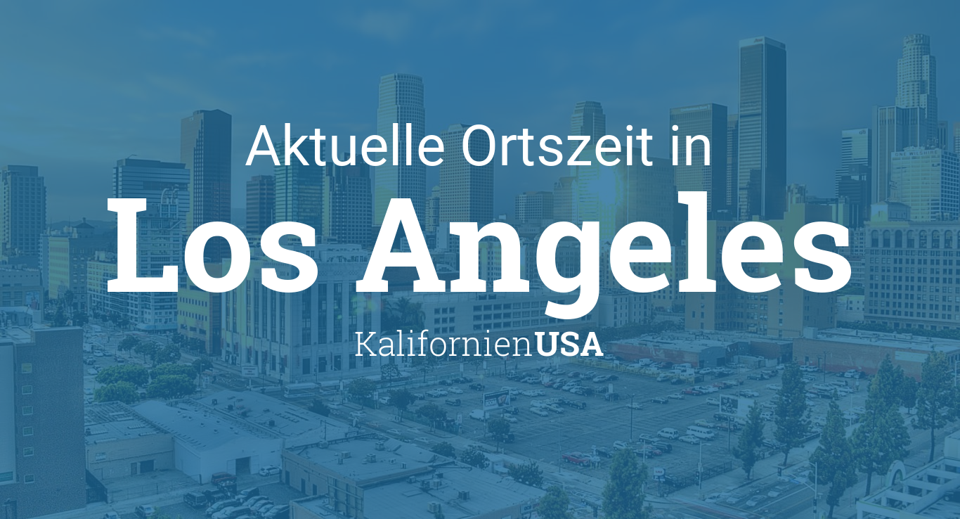 Uhrzeit In Los Angeles Usa