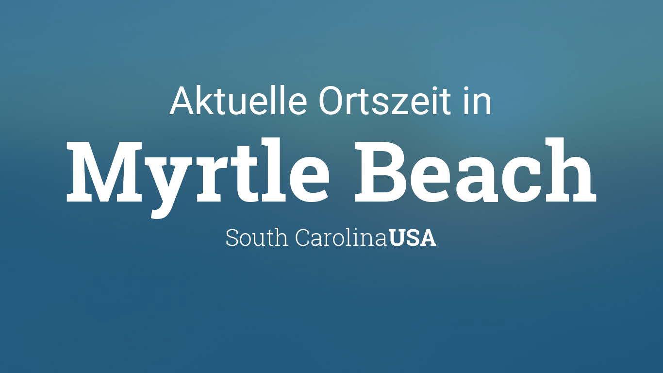 Uhrzeit Myrtle Beach, South Carolina, USA