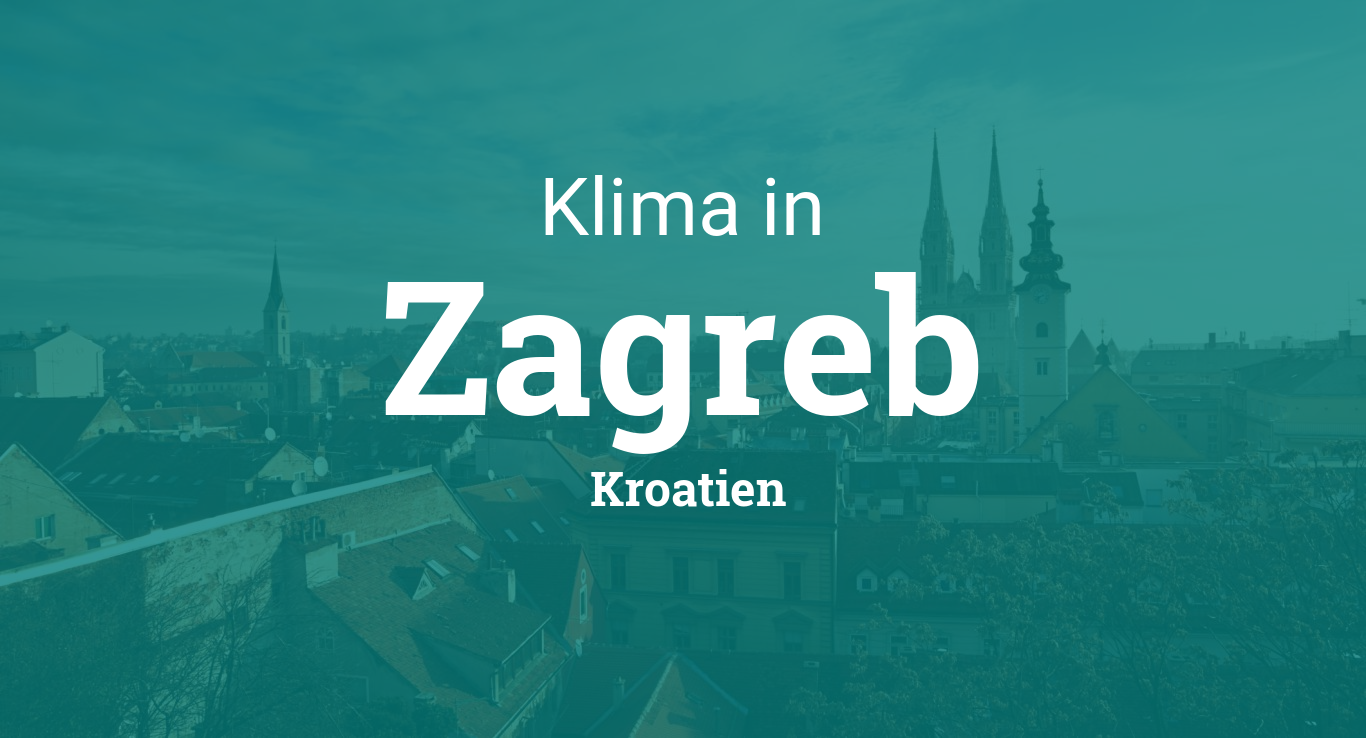 Klima Zagreb Klimatabelle Klimadiagramm