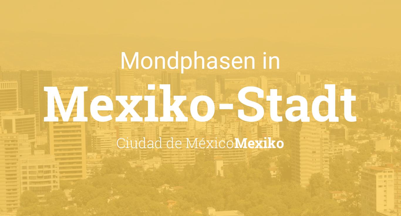 vollmond 2019 mondkalender mexiko stadt ciudad de. Black Bedroom Furniture Sets. Home Design Ideas
