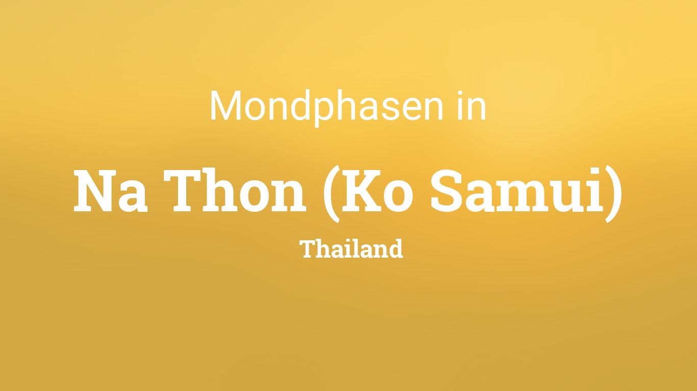 Vollmond 2019 Mondkalender Na Thon Ko Samui Thailand