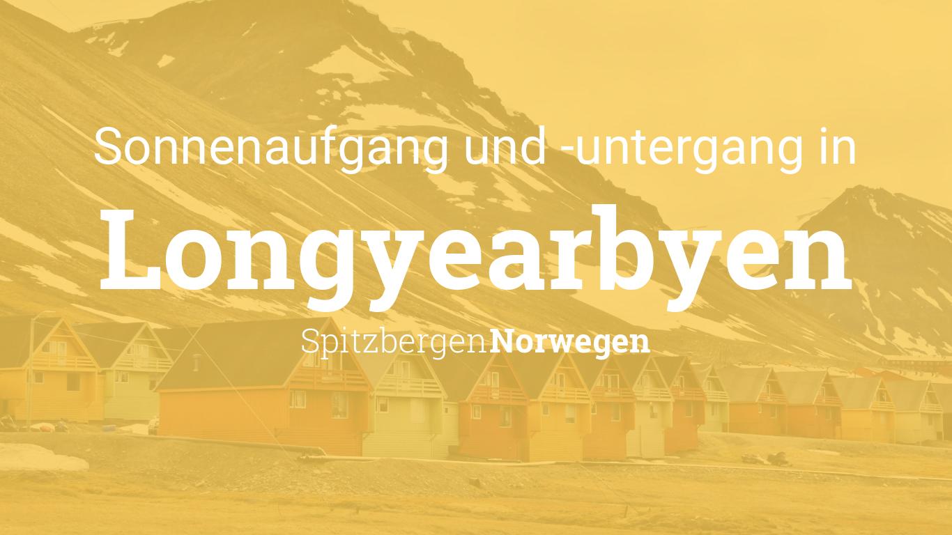 sonnenaufgang und sonnenuntergang heute in longyearbyen. Black Bedroom Furniture Sets. Home Design Ideas