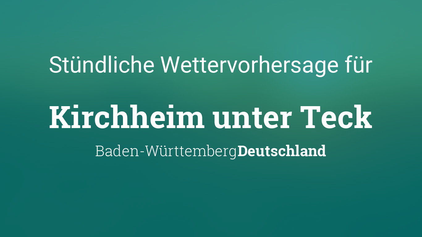 Wetter Kirchheim Unter Teck Stündlich