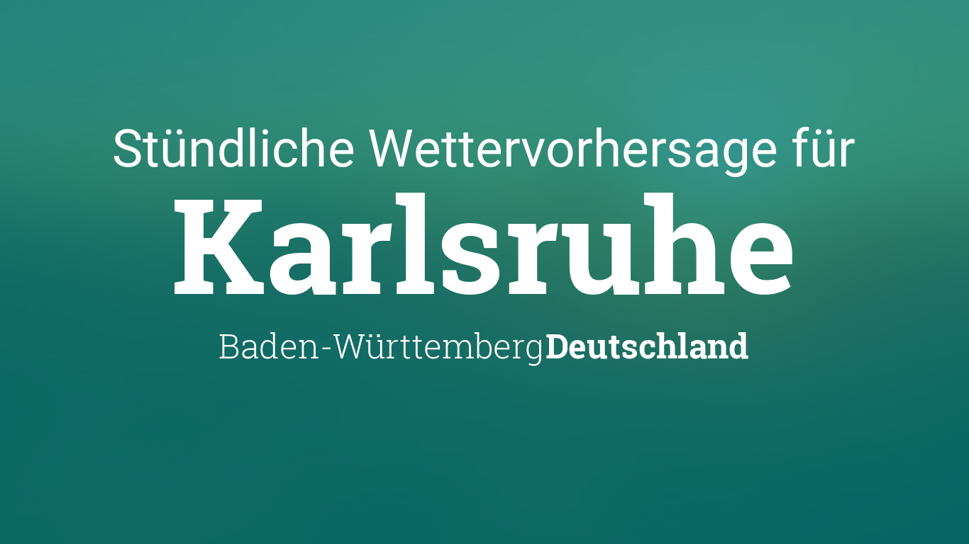 Wetter Karlsruhe stündlich