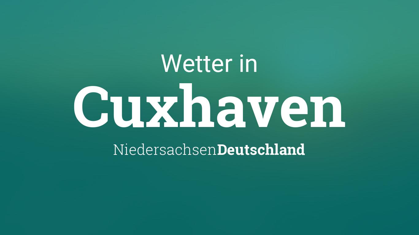 Wetter Cuxhaven Morgen