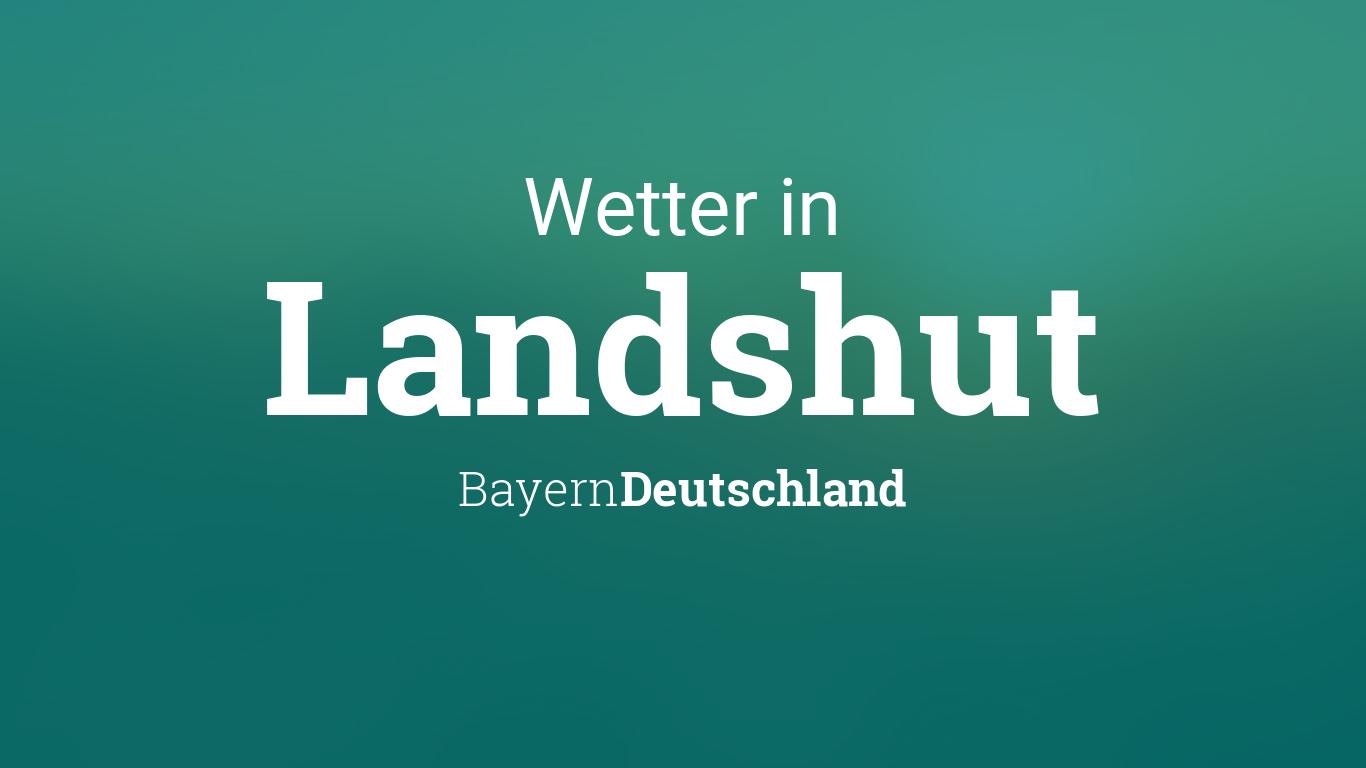 Wetter Landshut Heute
