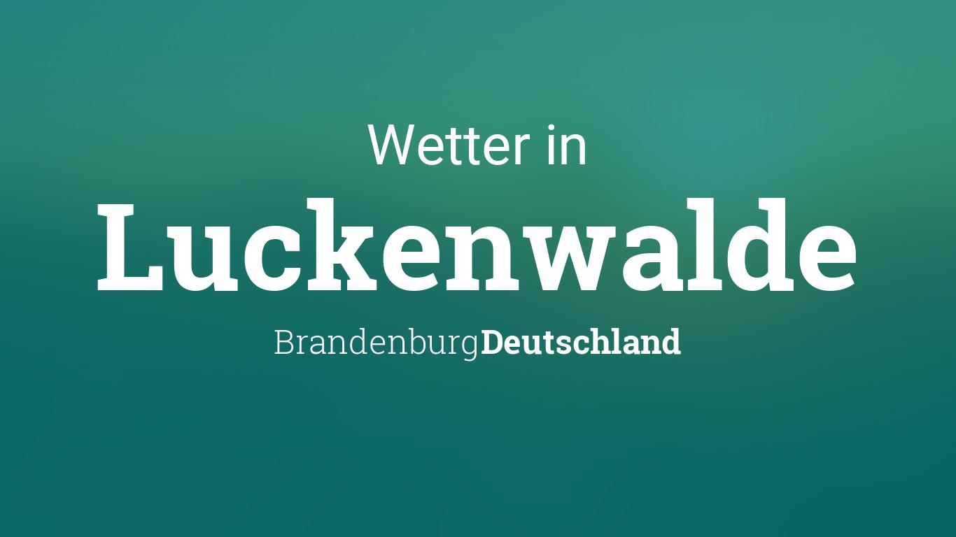 Luckenwalde Wetter