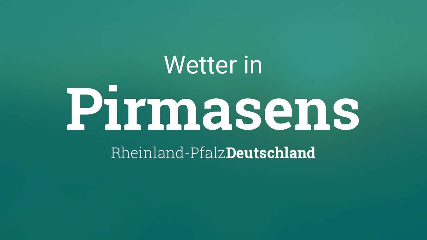 Wetter In Pirmasens 14 Tage