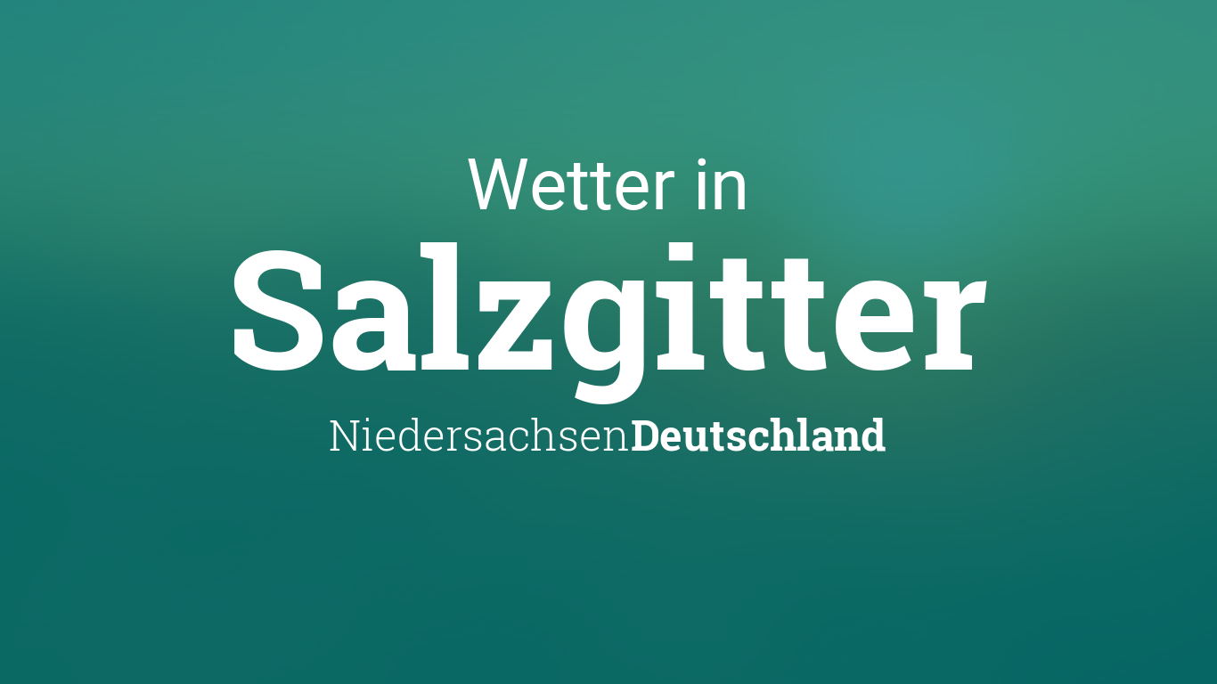 Wetter Heute In Salzgitter