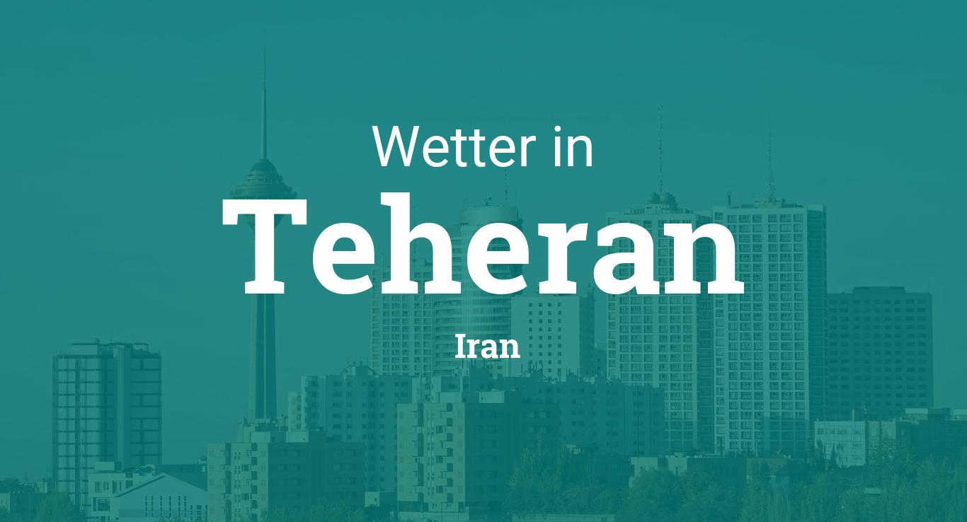 Teheran Wetter