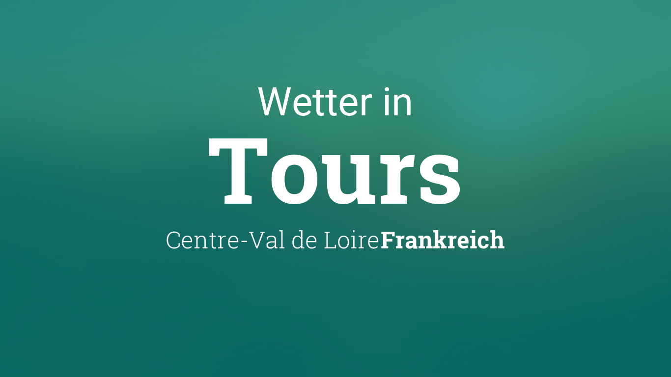 Tours Wetter
