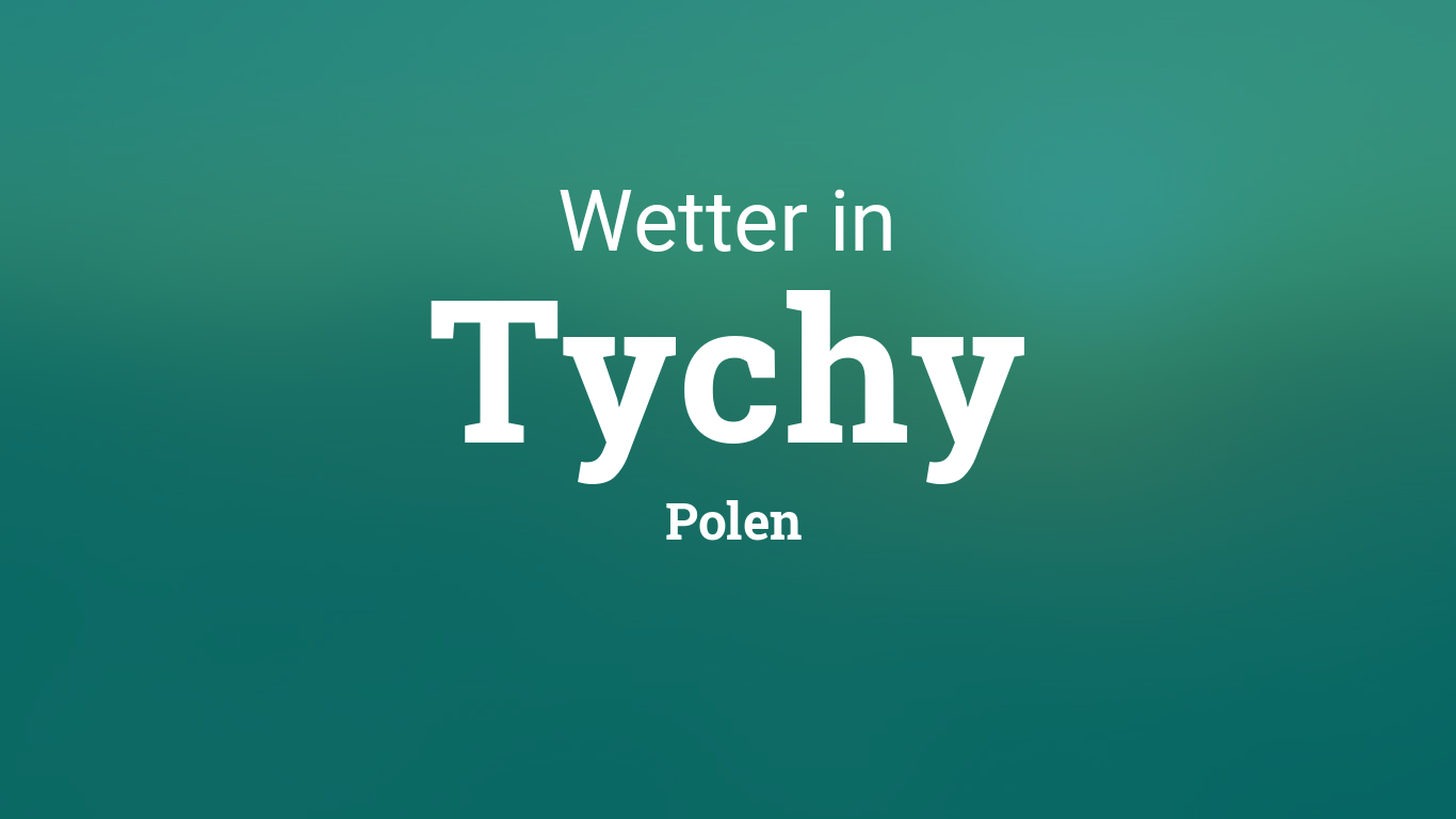 Tychy Wetter