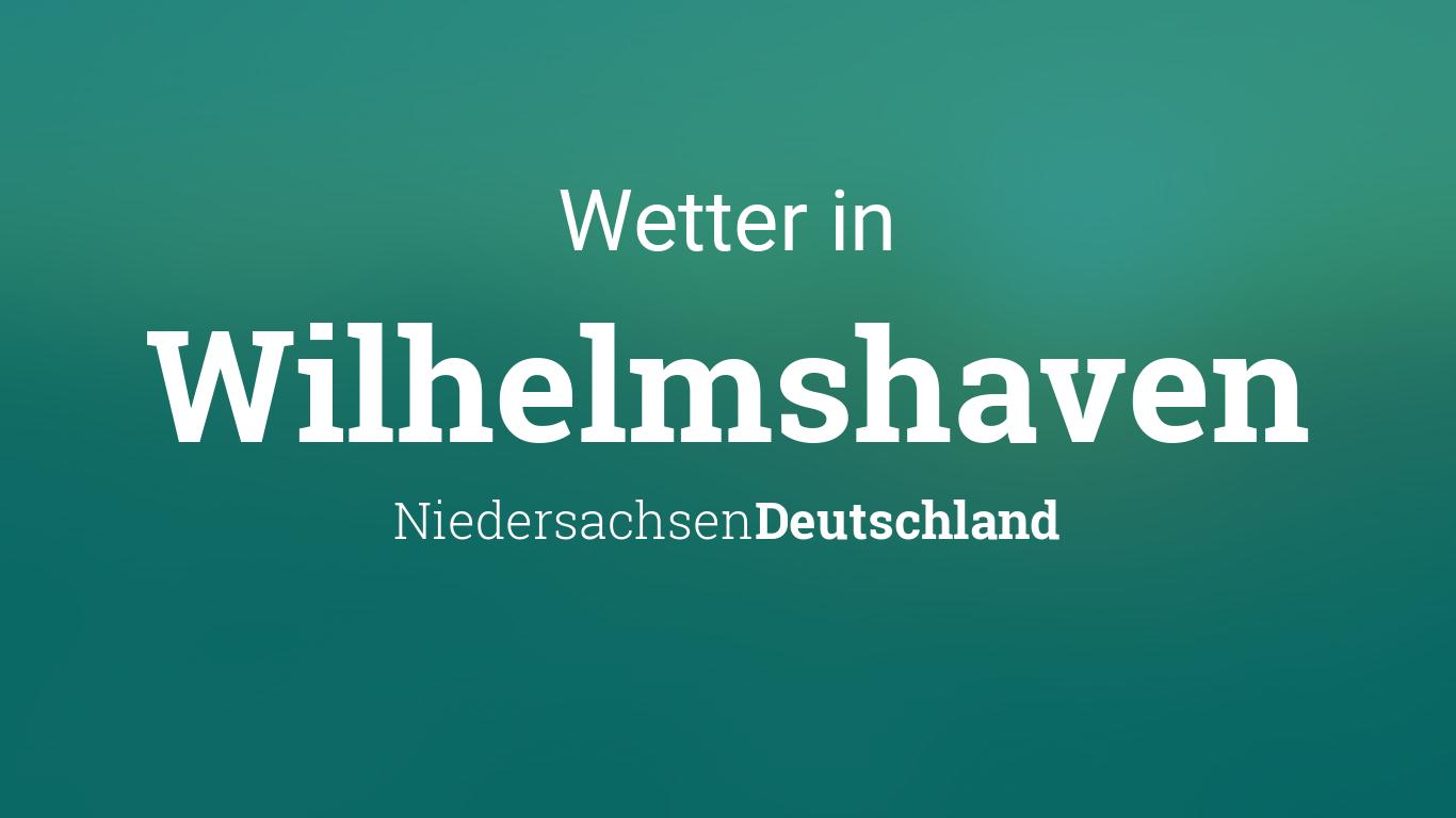 Wetter In Wilhelmshaven Heute