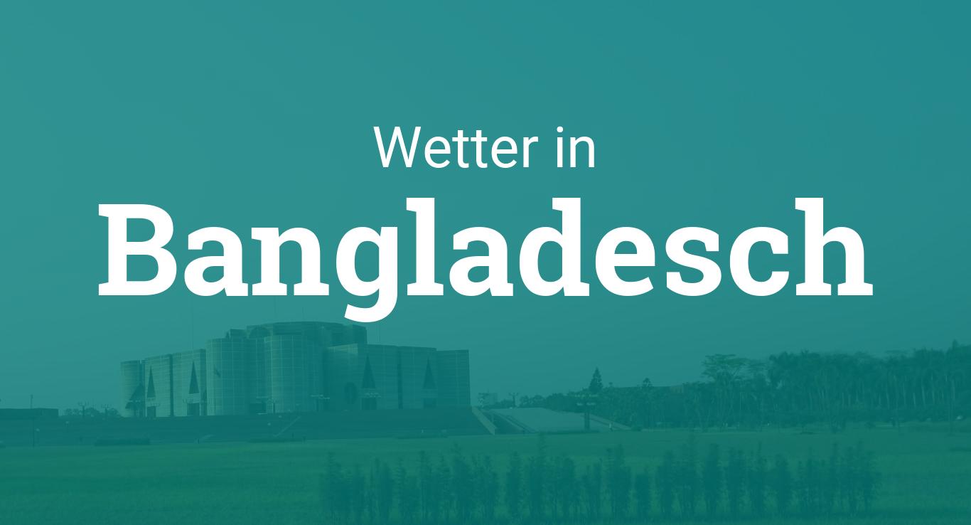 wetter in bangladesch. Black Bedroom Furniture Sets. Home Design Ideas