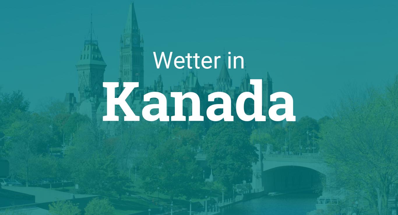 wetter in kanada. Black Bedroom Furniture Sets. Home Design Ideas
