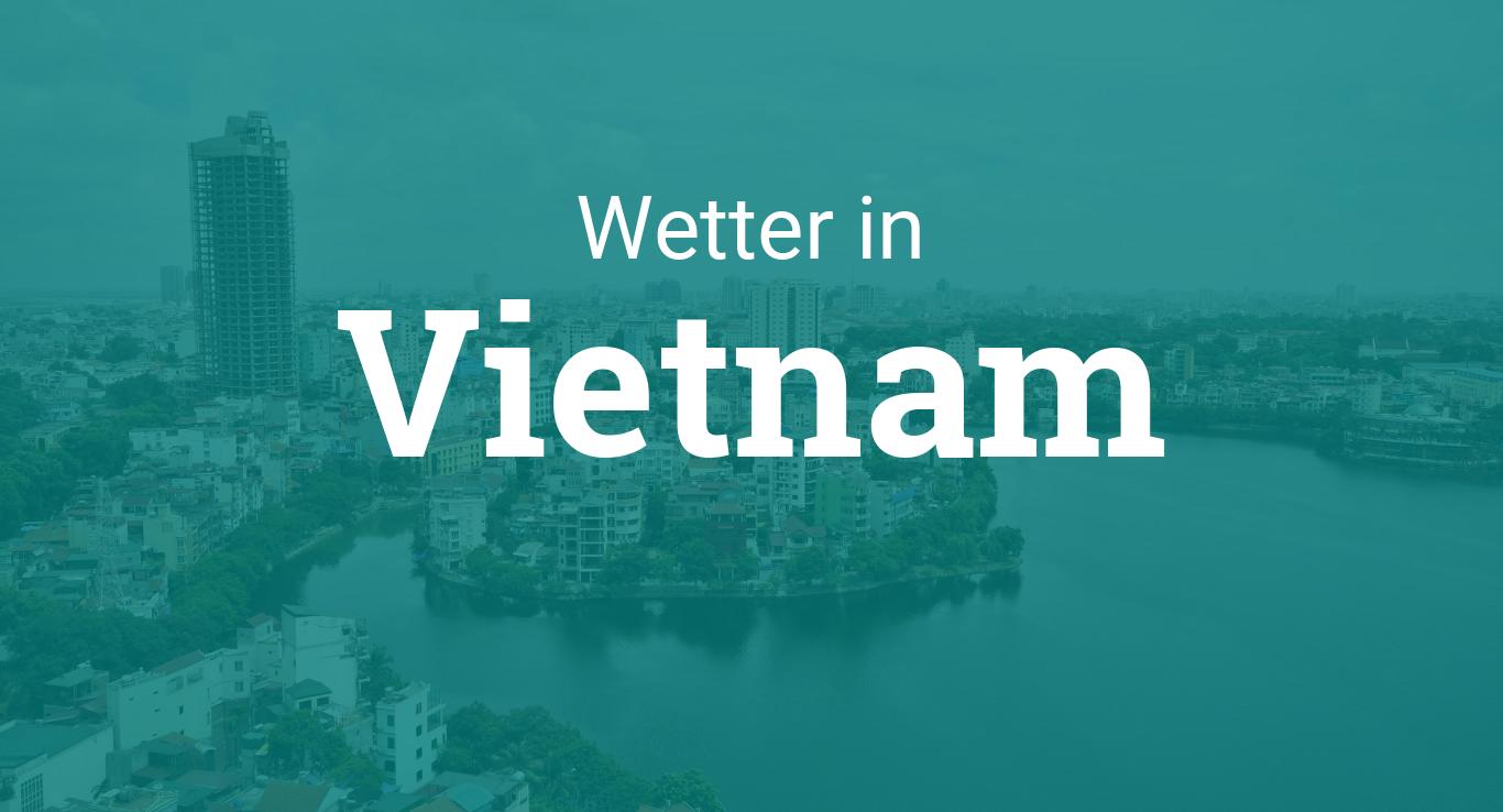 Wetter Vietnam