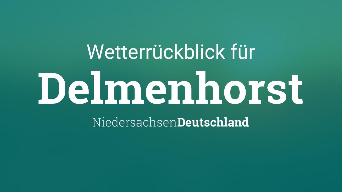 Wetterrückblick Delmenhorst Niedersachsen Deutschland Wetter