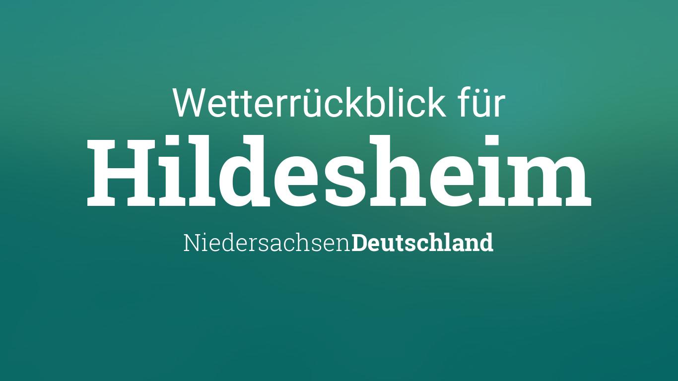 Wetterrückblick Hildesheim Niedersachsen Deutschland Wetter