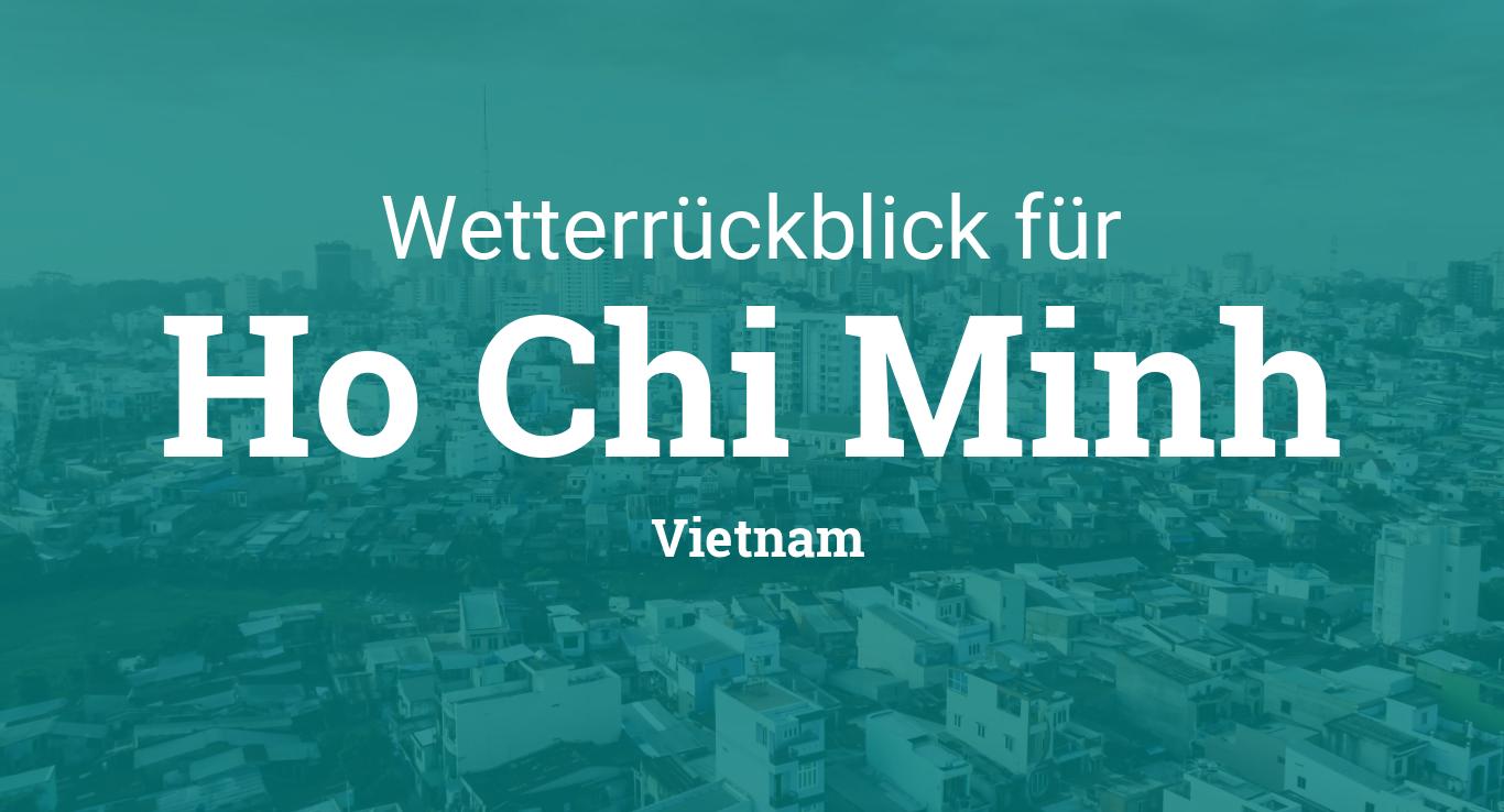 Wetterrückblick Ho Chi Minh Vietnam Wetter Gestern Letzte Woche