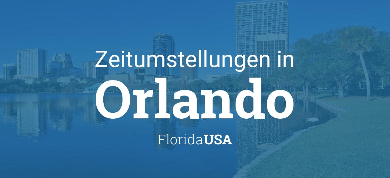 Zeitumstellung 2021 Sommerzeit In Orlando Florida Usa