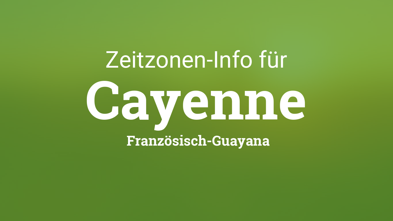 zeitzone cayenne franz sisch guayana bei sommer winterzeit. Black Bedroom Furniture Sets. Home Design Ideas